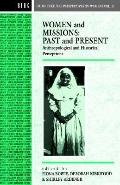Women and Missions Past and Present  Anthropological and Historical Perceptions