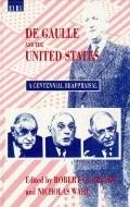 De Gaulle and the United States A Centennial Reappraisal