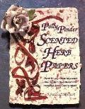 Scented Herb Papers How to Use Natural Scents and Colours in Hand-Made Recycled and Plant Pa...