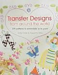 Transfer Designs from Around the World 339 Patterns to Embroider or Paint