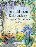 Silk Ribbon Embroidery Designs and Techniques
