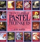 The Encyclopedia of Pastel Techniques: A Unique A-Z Directory of Pastel-Painting Techniques ...