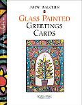 Handmade Glass Painted Greeting Cards