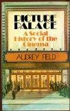 Picture Palace: Social History of the Cinema