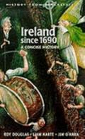 Ireland Since 1690 A Concise History