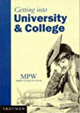 Getting into University and College (Getting into Higher Education)