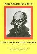 Love Is No Laughing Matter No Hay Burlas Con El Amor