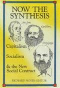 Now the Synthesis: Capitalism, Socialism, and the New Social Contract