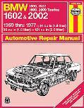 Bmw Automotive Repair Manual Bmw 1500/1502/1600/1602/2000 Touring/2002  1959 Thru 1977