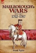 Marlborough's Wars : Volume 1-1702-1707