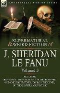 The Collected Supernatural and Weird Fiction of J. Sheridan le Fanu: Volume 3-Including One ...