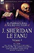 The Collected Supernatural and Weird Fiction of J. Sheridan le Fanu: Volume 4-Including One ...