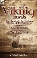 Viking Novels : Two Novels of the Northern Warriors of the Dark Ages-Olaf the Glorious and t...