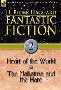 Fantastic Fiction : 2-Heart of the World and the Mahatma and the Hare