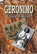Geronimo : The Life of the Famous Apache Warrior in His Own Words