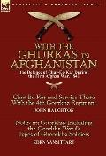 With the Ghurkas in Afghanistan : The Defence of Char-Ee-Kar During the First Afghan War, 18...
