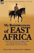 My Reminiscences of East Afric : The East Africa Campaign of the First World War by the Most...
