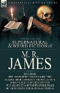 Collected Supernatural and Weird Fiction of M R James : The Novelette 'the Five Jars,' the C...