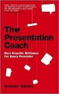 Presentation Coach : Bare Knuckle Brilliance for Every Presenter