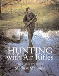 Hunting with Air Rifles : A Complete Guide