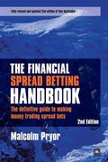 Financial Spread Betting Handbook : A guide to making money trading spread Bets