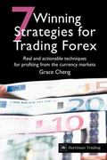 7 Winning Strategies for Trading Forex : Real and actionable techniques for profiting from t...
