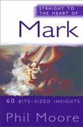 Straight to the Heart of Mark : 60 Bite-Sized Insights