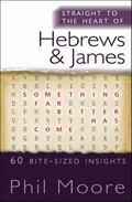 Straight to the Heart of Hebrews and James : 60 Bite-Sized Readings