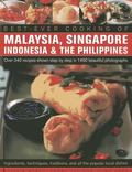 Best-Ever Cooking of Malaysia, Singapore Indonesia and the Philippines : Over 340 Recipes Sh...