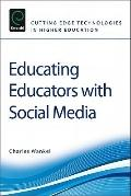Educating Educators with Social Media (Cutting-Edge Technologies in Higher Education)