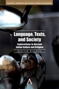 Language, Texts, and Society : Explorations in Ancient Indian Culture and Religion