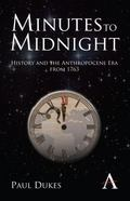 Minutes to Midnight: History and the Anthropocene Era from 1763 (Anthem World History)