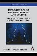 Dialogics of Self, the Mahabharata, and Culture : The History of Understanding and Understan...