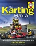 The Karting Manual: The Complete Beginner's Guide to Competitive Kart Racing - 2nd Edition