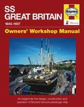 SS Great Britain Manual : An Insight into the Design, Construction and Operation of Brunel's...