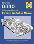 Ford GT40 Manual : An Insight into Owning, Racing and Maintaining Ford's Legendary Sports Ra...