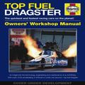 Top Fuel Dragster : The Quickest and Fastest Racing Cars on the Planet!