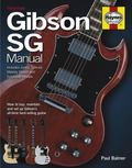 Gibson SG Manual : How to Buy, Maintain and Set up Gibson's All-Time Best-Selling Guitar