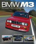 Bmw M3 : The Complete History of These Ultimate Driving Machines