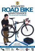 Advanced Road Bike Maintenance : The Practical Handbook