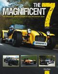 Magnificent 7 - 3rd Edition : The Enthusiasts' Guide to All Models of Lotus and Caterham Seven