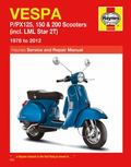 Vespa P/P125, 150 and 200 Scooters Service and Repair Manual : Including LML Star 2T