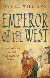 Emperor of the West: Charlemagne and the Carolingian Empire