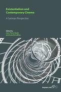 Existentialism and Contemporary Cinema : A Sartrean Perspective