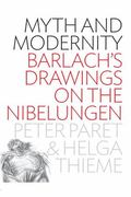 Myth and Modernity : Barlach's Drawings on the Nibelungen