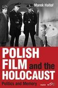 Polish Film and the Holocaust : Politics and Memory