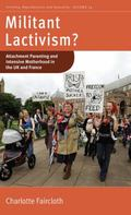 Militant Lactivism? : Infant Feeding and Maternal Accountability in the UK and France