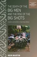 Big Men and Big Shots L : Reciprocity, Disaster and Conflicts about 'custom' in East New Bri...