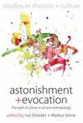Astonishment and Evocation : The Spell of Culture in Art and Anthropology