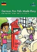 German Pen Pals Made Easy : A Fun Way to Write German and Make a New Friend